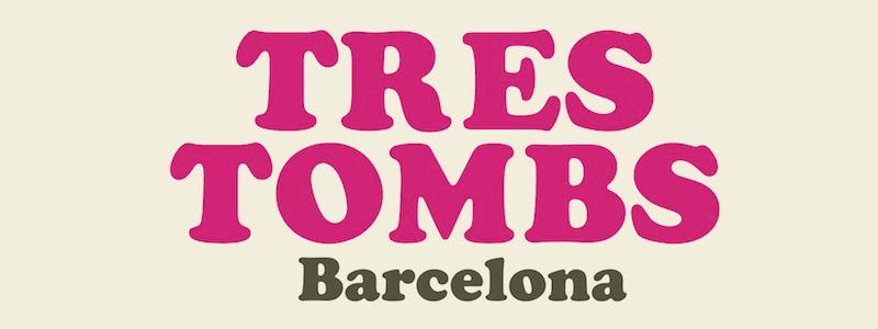 Tres Tombs Barcelona
